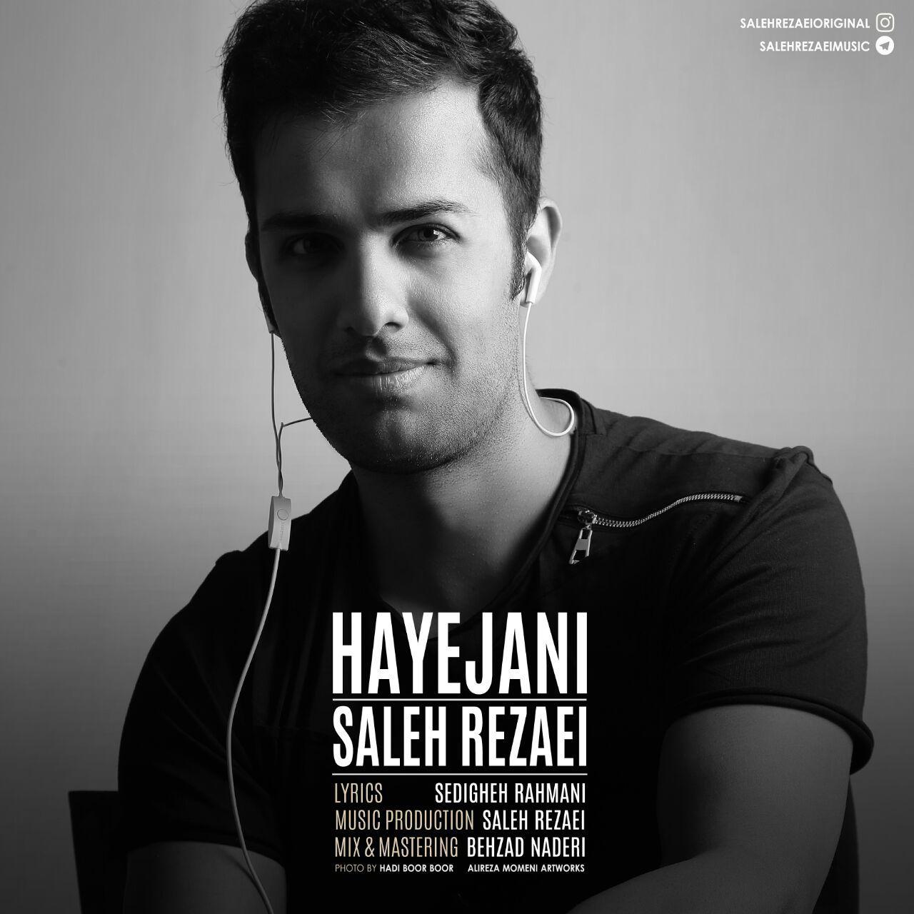 Saleh Rezaei Hayejan - دانلود آهنگ جدید صالح رضایی به نام هیجانی