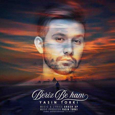 Yasin Torki Beriz Be Ham - دانلود آهنگ جدید یاسین ترکی به نام بریز به هم