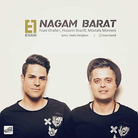 Evan Nagam Barat - دانلود آهنگ جدید ایوان بند به نام نگم برات