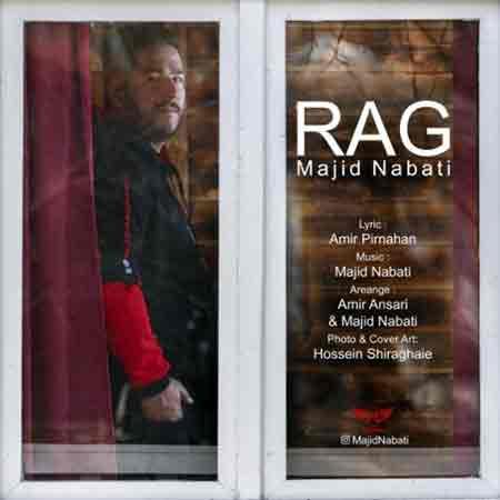 Majid%20Nabati%20 %20Rag - دانلود آهنگ رگ مجید نباتی