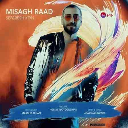 Misagh%20Raad%20 %20Sefaresh%20Kon - دانلود آهنگ سفارش کن میثاق راد