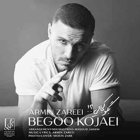 Armin%20Zarei%20 %20Begoo%20Kojaei - دانلود آهنگ بگو کجایی آرمین زارعی